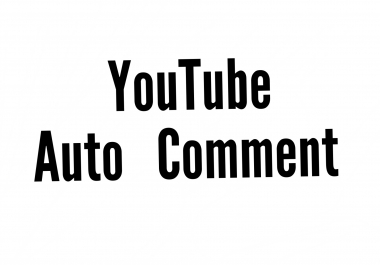150 YouTube Auto Comment Very fast adding your video