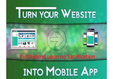 I convert your Website into Professional look Android App