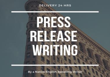 Write a powerful newsworthy press release in 24 hrs