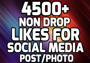 INSTANT 4500+ HQ WorldWide LIKES FOR SOCIAL MEDIA POST