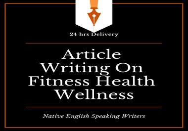 Premium 1000 Words Articles Blogs Writing On Fitness Health Wellness Products And Services