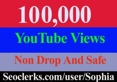 100K Or 100,000 Or 100000 YouTube Views High Quality And Non Drop