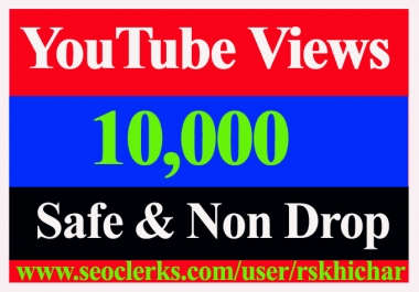 10K Or 10,000 Or 10000 YouTube Views Non Drop & Safe Views