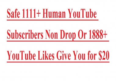 1011+ Human Youtube Subscribers Non Drop Or 4000+ Youtube Likes Or REAL 20k Youtube VIEWS  Fast And Shot Time