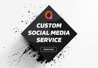 Custom or Social Media order