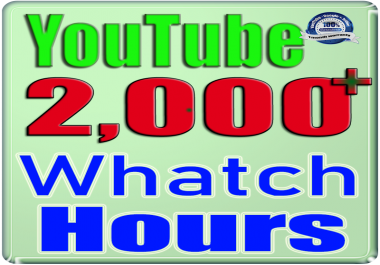 We Will Add 2000+ Watch Hours For Your YouTube Video ,  Safe Fast and Non Drop
