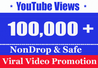 100000 + 100k or 100,000 YouTube Views with 30 Comment free