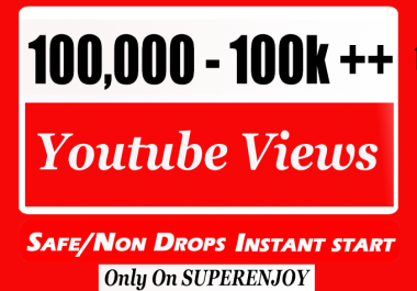 100000 + 100k or 100,000 YouTube Views with 30 Comment free with extra service 10K 15K 25K 40K 50K 100K Or 10000 15000 20000 30000 40000 200K 500K 1 Million views