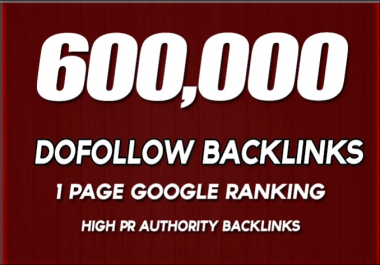 600,000 High Quality, GSA, SEO Backlinks