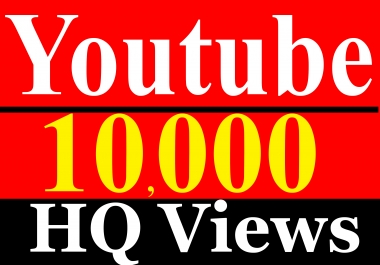 10,000 / 10K YouTube Vie ws Non Drop High Quality Fully Safe Instant Start