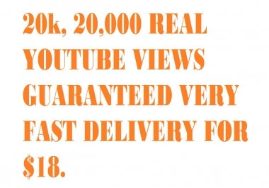 20K,20,000 NON-DROPS YOUTUBE VIEWS  IT REAL VERY SHORT TIME DELIVERY
