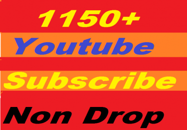 Safe 1150+ Non Drop High Quality YouTube Subscribers Give You