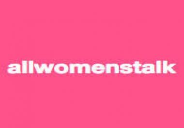 Publish a High Quality Dofollow Guest Post On allwomenstalk