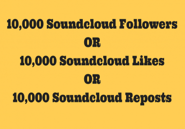 Non Drop 10,000+ Soundcloud Followers or Likes or Reposts