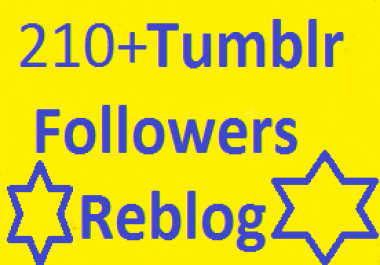 Best value available 210++ high quality & active tumblr Followers OR  Reblog Or Likes  for your profile