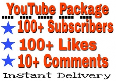 YouTube Package 100+ Subscribe, 100+ Likes And 10+ Comments you will get supper fast