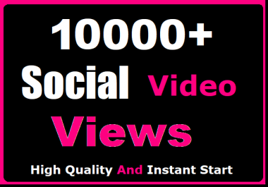 Get 10000+ Social Video Views Promotion Worldwide