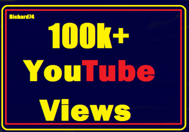 100k+ Youtube views+ 500 Likes very fast Instant start complete