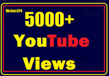 5000+ Youtube Views High Quality safe and instant start