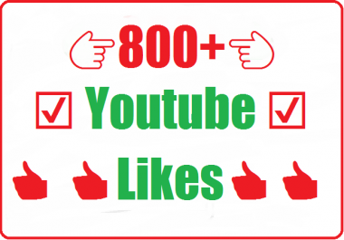 800+ Youtube likes High Quality very fast 12-24 hours in complete