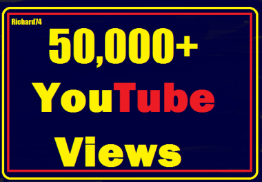 50000+ Youtube Views High Quality  and instant start