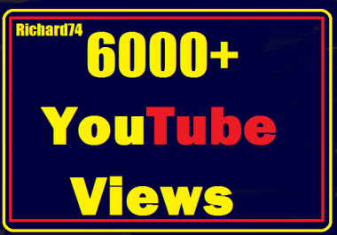 5000+ to 6000+ Youtube Views High Retention very fast Instant start
