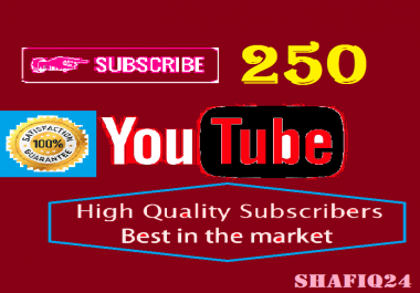 Get 250 You_Tube Subs cribers instant Start  And Fast Delivery