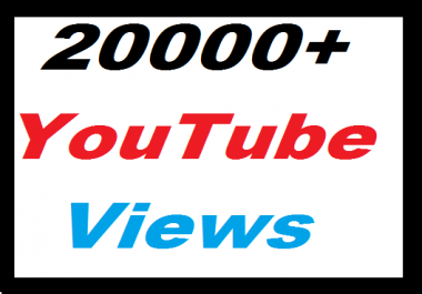 Super Fast 20000+ YouTube Non Drop views give you Super fast