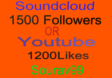 Soundcloud 1500 Followers Or Likes Or Repost OR Youtube 1200 plus likes