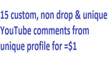 give you 20 custom , non drop & unique YouTube comments from unique profile