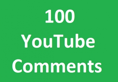 Provide 100 YouTube custom comment real and active very fast