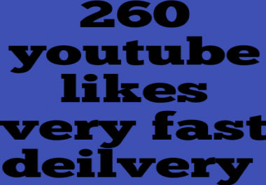 l will provide 260+youtube likes fast delivery only for