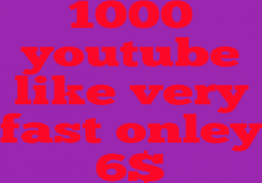 1000 Youtube Video Likes or provide 1০০০ in completed 3 hurs