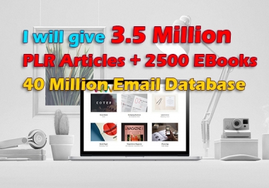 give 3.5 million PLR articles, 2500 Ebooks and 40M Email database