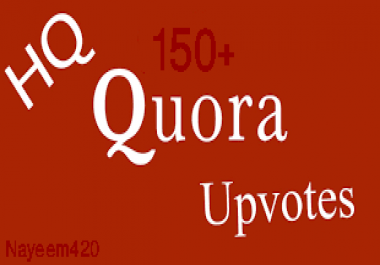 Get High Quality 150+Quora Upvote+Followers within few hours