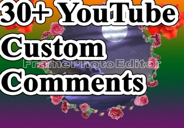 Limited Offer 30+ YouTube Custom Comments With Free Some Likes And Subscribers
