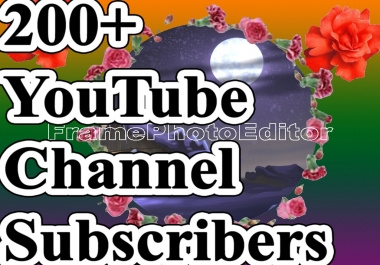 Limited Offer 200+ Real Channel Subscribers With Super Fast Delivery