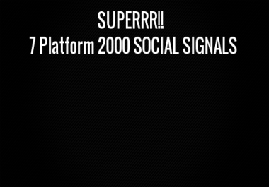 SUPERRR!! 7 Platform 2000 SOCIAL SIGNALS SEO Backlink