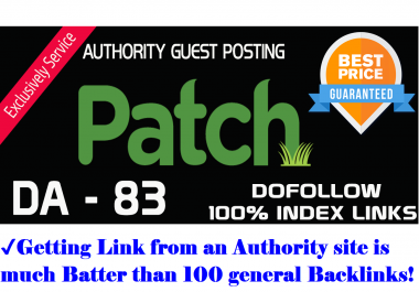 Publish An Influential Guest Post On Patch Da 83 and 100% Dofollow Backlinks