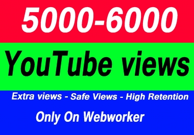 5000 - 6000 High Quality YouTube Views with choice Extra service 1000, 2000, 5000,10000, 20000, 20k 25000, 25k and 50,000, 50k, 100,000 100k, 250k, 500k YouTube video Views
