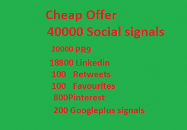 Cheap Offer 40000+ Social Signals from Weblikes twitter linkedin Google Pinterest
