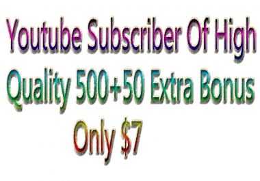 To Develop Of Your Account Profile, You will get 500+50 Youtube Subscribers are