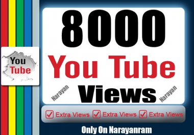 Eight Thousand High Quality YouTube Views