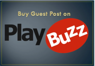 Publish A Guest Post On Playbuzz DA 64