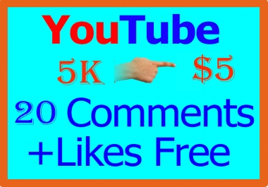 5k , 5000 Youtube Views Likes and 20 Comments free