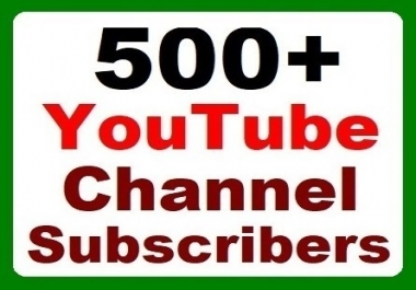 500+ YouTube Channel Subscribers Fast Safe and Non drop with affordable price