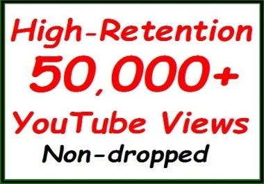 50,000+ to 60k+ High-Retention YouTube Veiws, Safe, Non-dropped Guaranteed+1000 video likees extra