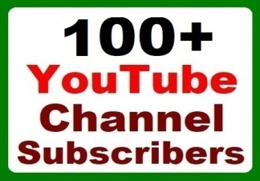 100+ YouTube Channel Subscribers Fast Safe and High Quality with affordable price