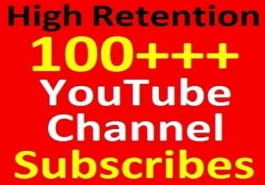 100+ YouTube Channel Subscribers all active accounts and Manually done