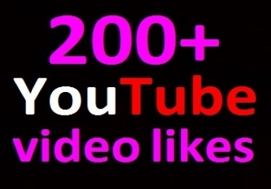 200+ YouTube video likees, non-dropped guaranteed, complete just within 2-3 hours